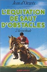 L'Équitation de saut d'obstacles Tome  2 : La  Méthode