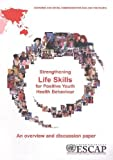 Strengthening Life Skills for Positive Youth Health Behavior, United Nations, 9211205824
