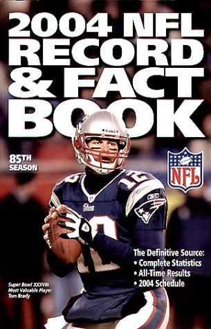 2004 NFL Record & Fact Book (OFFICIAL NATIONAL FOOTBALL LEAGUE RECORD AND FACT BOOK)