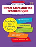 Sweet Clara and the Freedom Quilt (Scholastic Book Guides, Grades 3-5)