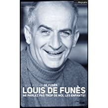 Louis de Funès: Ne parlez pas trop de moi, les enfants !