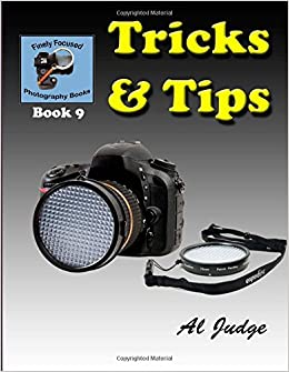 Tricks and Tips!: Volume 9 (Finely Focused Photography Books)