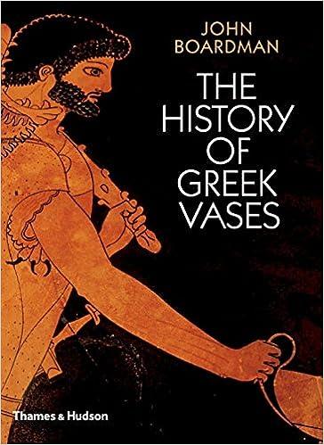 The History Of Greek Vases John Boardman 9780500285930 Amazon