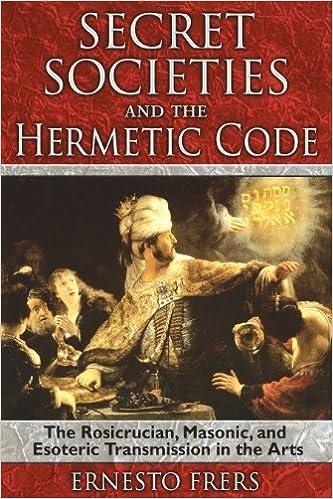 Secret Societies and the Hermetic Code: The Rosicrucian, Masonic