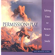 Permission to Play: Taking Time to Renew Your Smile