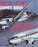 DC-3 and C-47 Gooney Birds: Includes the DC-2, DC-3, C-47, B-18 Bolo, B-23 Dragon, the Basler turboprop Goonies, and many more