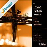 Hymns for All Saints: Lent, Easter, Pentecost