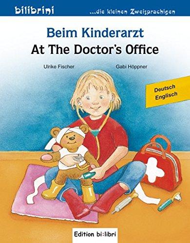 Beim Kinderarzt: Kinderbuch Deutsch-Englisch mit Wort-Bild-Leiste auf jeder Seite