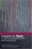Best of Slate: A 10th Anniversary Anthology