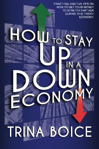 How to Stay UP in a DOWN Economy