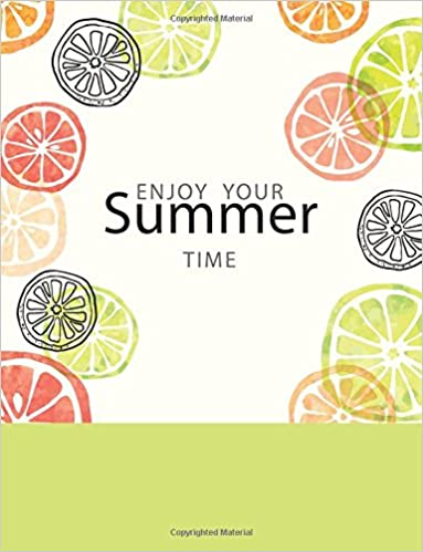 enjoy your summer time composition notebook school colledge ruled