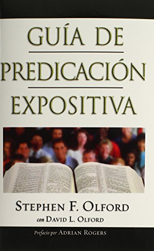 Guia de Predicacion Expositiva: Anointed Expository Preaching (Spanish Edition) by B & H Publishing Group