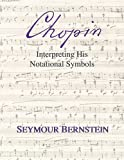 Chopin - Interpreting His Notational Symbols