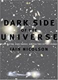 Dark Side of the Universe, Iain Nicolson, 0801885922