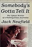 Somebody's Gotta Tell It!, Jack Newfield, 0312269005
