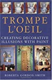 Trompe L'Oeil: Creating Decorative Illusions With Paint