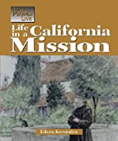 Life In A California Mission (The Way People