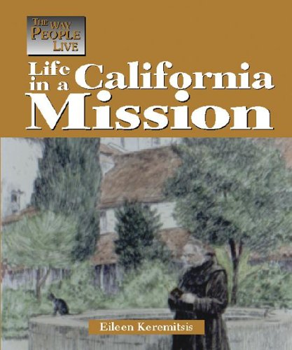 Life in a California Mission (Way People Live)