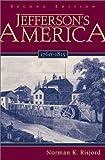 Jefferson's America, 1760-1815, Norman K. Risjord, 0742521737