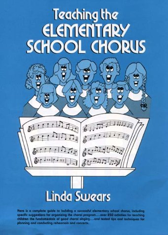 Teaching the Elementary School (Elementary Choral Music)