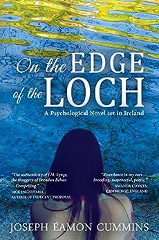 On the Edge of the Loch: A Psychological Novel set in Ireland by [Cummins, Joseph Éamon]