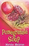 Pomegranate Soup, Marsha Mehran, 0786275987