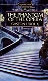 The Phantom of the Opera, Gaston Leroux, 0451524829
