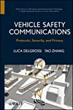 img - for Vehicle Safety Communications: Protocols, Security, and Privacy 1st edition by Zhang, Tao, Delgrossi, Luca (2012) Hardcover book / textbook / text book