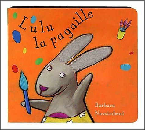 Télécharger en ligne Lulu La Pagaille pdf epub