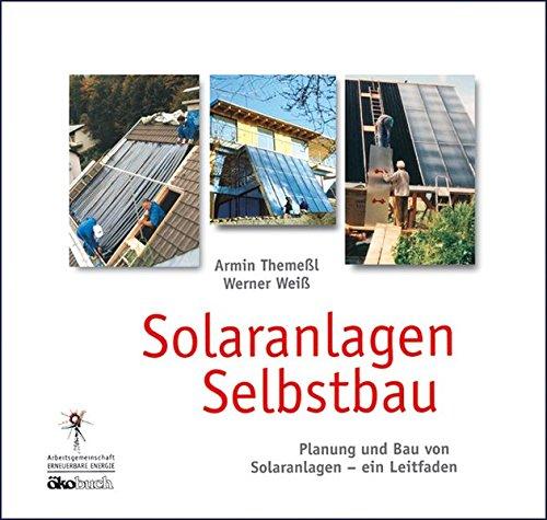 Price comparison product image Solaranlagen Selbstbau: Planung und Bau von Solaranlagen - ein Leitfaden
