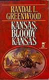 Kansas, Bloody Kansas, Randall Greenwood, 0812534565