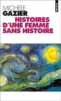 Histoires d'une femme sans histoire par Michèle Gazier