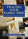 Tracing Your Family Tree: The Comprehensive Guide to Discovering Your Family History (Genealogy S.)