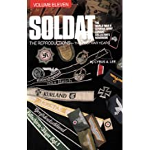 Soldat: The World War II German Army Combat Collector's Handbook, the Reproductions - the Postwar Years