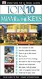 Miami and the Keys, Dorling Kindersley Publishing Staff and Jeffrey Kennedy, 0789491850