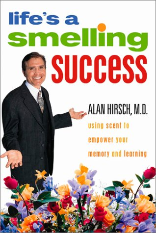 Life's a Smelling Success: Using Scent to Empower Your Memory and Learning (Best Smelling City In The World)