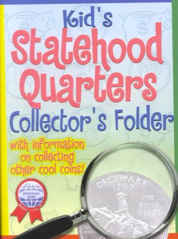 Kid's Statehood Quarters Collectors Folder: With Information on Collecting Other Cool - Statehood Quarters Collectors