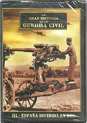 España Dividida en dos - LA GRAN HISTORIA DE LA GUERRA CIVIL Vol. III: Amazon.es: Cine y Series TV
