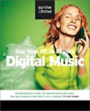 Use Your PC to Explore Digital Music, Richard Griencewic, 1577292715