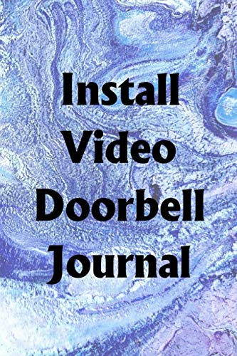 Install Video Doorbell Journal: Use the Install Video Doorbell Journal to help you reach your new year's resolution goals