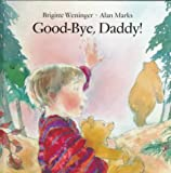 Goodbye, Daddy!, Brigitte Weninger, 155858384X
