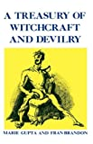 A Treasury of Wtichcraft and Devilry, Marie Gupta and Fran Brandon, 0824601904