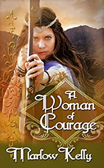 A Woman of Courage (Honour, Love, and Courage Series) by [Kelly, Marlow]