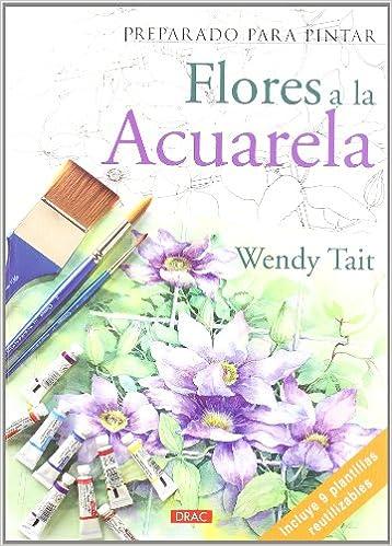 Flores a la acuarela: Amazon.es: Wendy Tait: Libros
