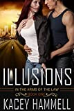 Illusions (In the Arms of the Law Book 1)