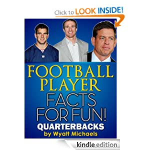 Football Player Facts for Fun! Quarterbacks Wyatt Michaels