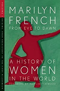 From Eve to Dawn, A History of Women in the World, Volume I: Origins: From Prehistory to the First Millennium: 1
