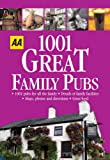1001 Great Family Pubs, AA Publishing Staff, 0749542659