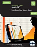 img - for Applied AS/A Level ICT with CD-ROM (Cambridge International Examinations) book / textbook / text book