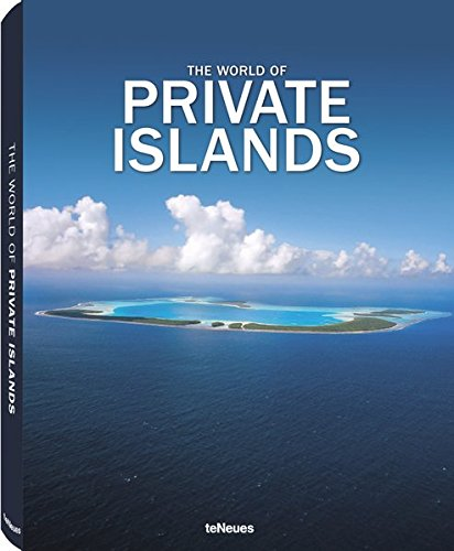 The World of Private Islands (English, German, French, Spanish and Italian Edition) (Photography Aerial Map)